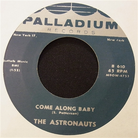 "ASTRONAUTS / COME ALONG BABY (7"")"