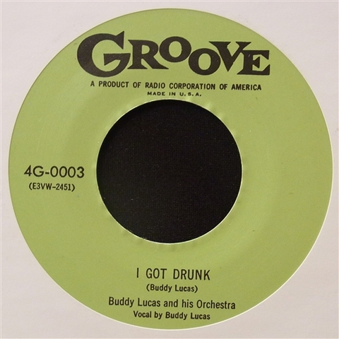 """BUDDY LUCAS / I GOT DRUNK (7"""")"""