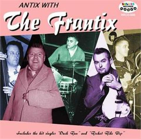 FRANTIX / ANTIX WITH THE FRANTIX (CD)