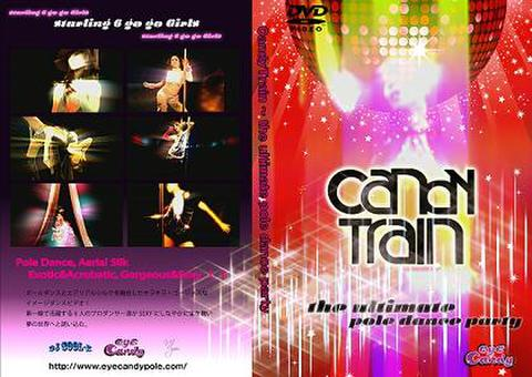 [Candy Train] ~the ultimate pole dance Party Staring 6 Go-Go Girls
