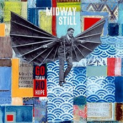 Midway Still - Go Team No Hope (CD)