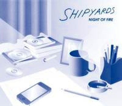 Shipyards - Night Of Fire (CD)