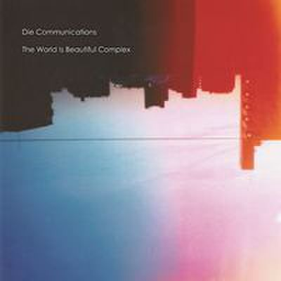 fix-107 : Die Communications - The World Is Beautiful Complex (CD)