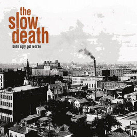 The Slow Death - Born Ufgly Got Worse (CD-R)