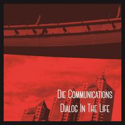 fix-72 : Die Communications - Dialog In The Life (CD)