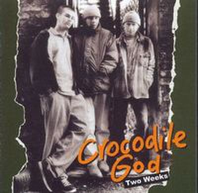 Crocodile God - Two Weeks (1994-1999)