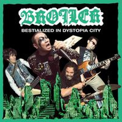 Broiler - Bestialized In Dystopia City (CD)