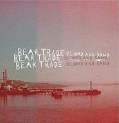 Bear Trade - Blood And Sand (CD)