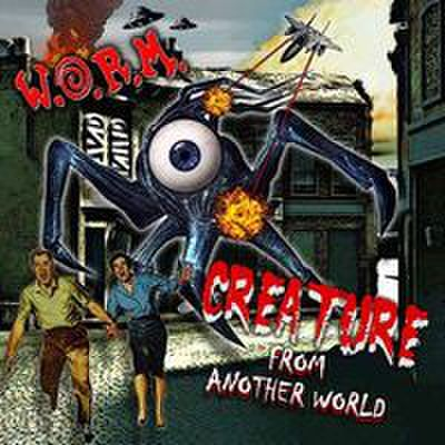 W.O.R.M. - Creature From Another World (CD)