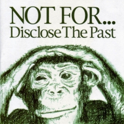 fix-44 : Not For... - Disclose The Past (CD)