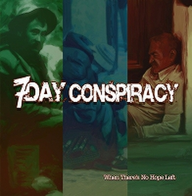 fix-48 : 7 Day Conspiracy - When There's No Hope Left (CD)