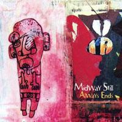 Midway Still - Always End (CD)