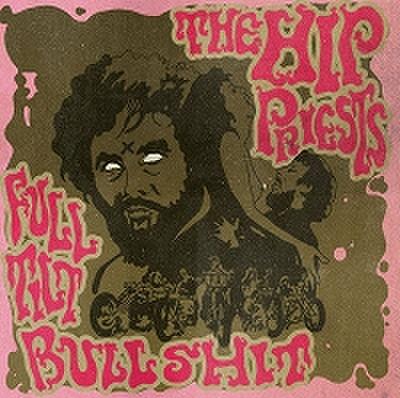 fix-47 : The Hip Priest - Full Tilt Bullshit (CD)