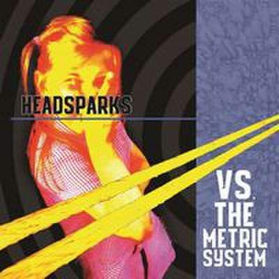 fix-86 : Headsparks - Vs The Metric System (CD)