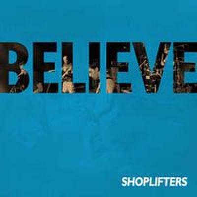 Shoplifters - Beleive (CD)