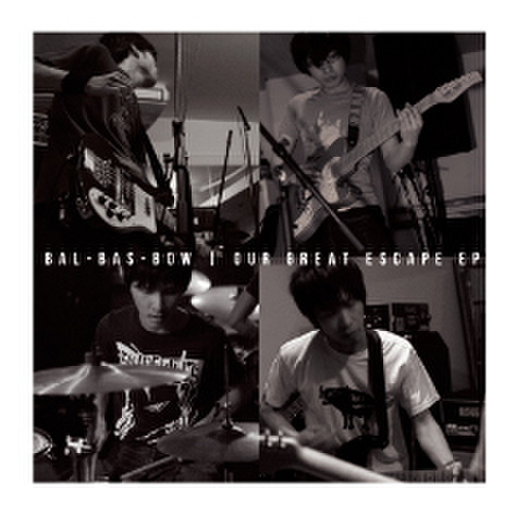 Bal Bas Bow - Our Great Escape (CD)