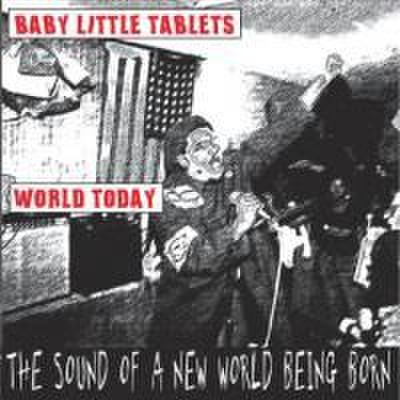 Baby Little Tablets&World Today - Split (CD)