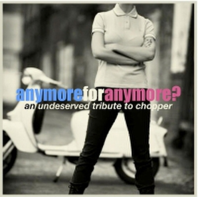 fix-59 : Anymore For Anymore? (Tribute To Chopper) (CD)