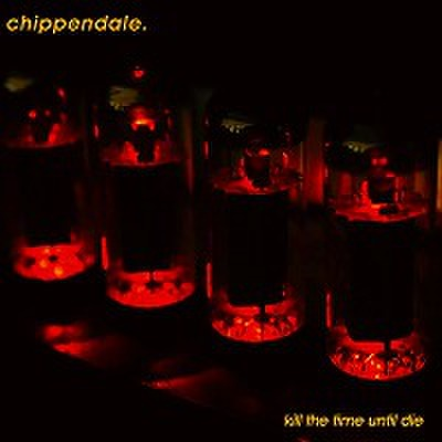 fix-89 : Chippendale - Kill The Time Until Die (CD)