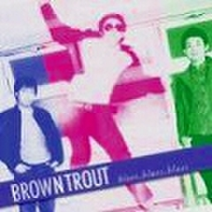 "Brown Trout - Blues, Blues, Blues (7"")"