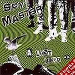 "Spymaster - A Lost Bird (7"")"