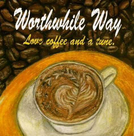 "Worthwhile Way - Love Coffee And A Tune (7"")"