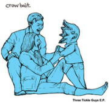 "Crow Bait - Three Tickle Guys EP (7"")"
