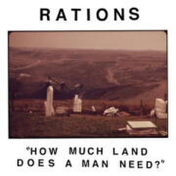 "Rations - How Much Land Does A Man Need? (7"")"