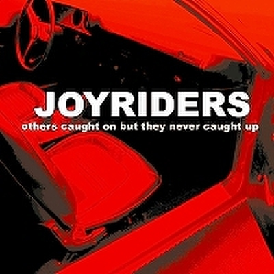 fix-28 : Joyriders - Others Caught On But They Never Caught Up (CD)