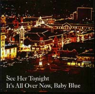 See Her Tonite - It's All Over Now Baby Blue (CD)
