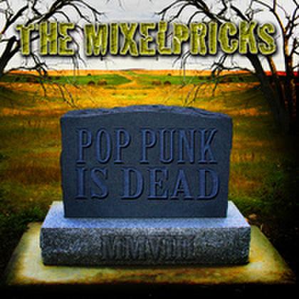 Mixelpricks - Pop Punk Is Dead (CD)