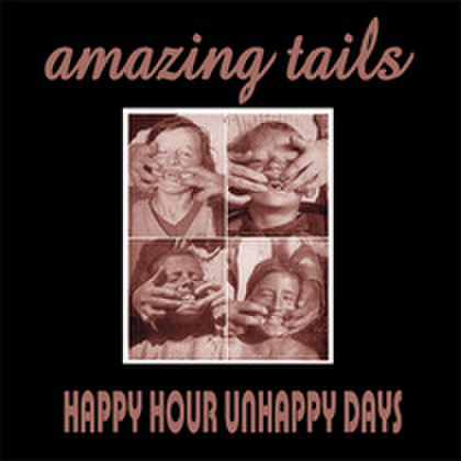 Amazing Tails - Happy Hour Unhappy Days (CD)