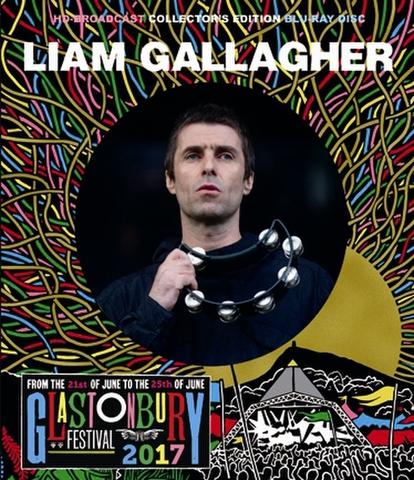 LIAM GALLAGHER/(BD-R)GLASTONBURY FESTIVAL 2017[21913]