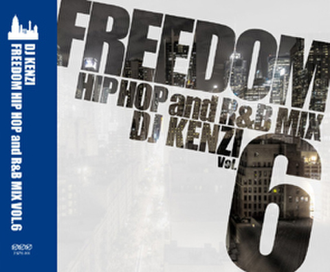 FREEDOM HIP HOP and R&B MIX VOL.6/DJ KENZI