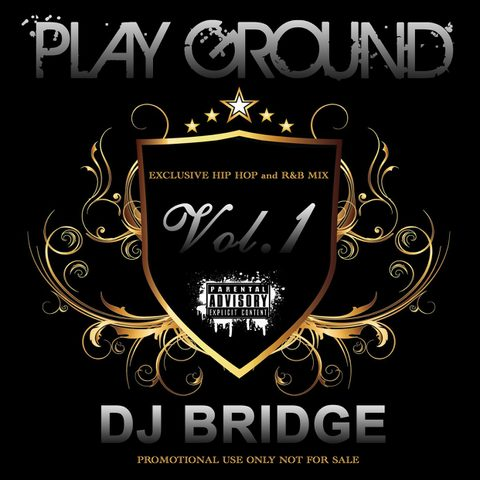 PLAY GROUND MIX VOL.1/DJ BRIDGE