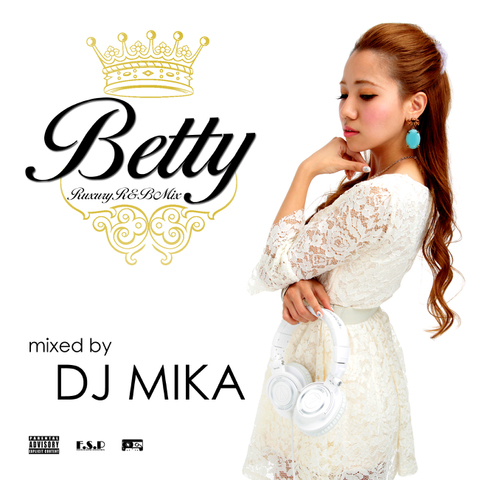 BETTY -Ruxury R&B Mix-/DJ MIKA(初回特典付き)
