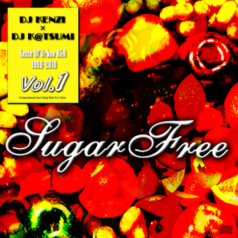 SUGAR FREE VOL.1/DJ KENZI and DJ K@TSUMI