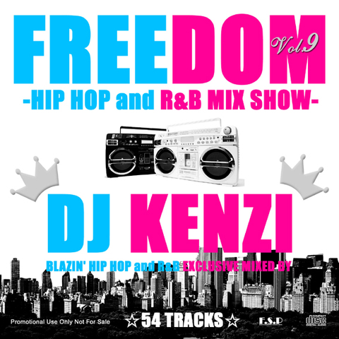 FREEDOM HIP HOP and R&B MIX VOL.9/DJ KENZI