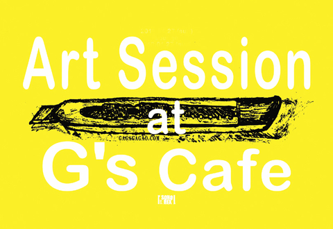 2019/04/13, 14 Art Session at G's Cafe in 大阪チケット SOLD OUT!