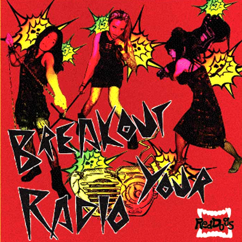 BREAK OUT YOUR RADIO / RedDogs (レッドドッグス)