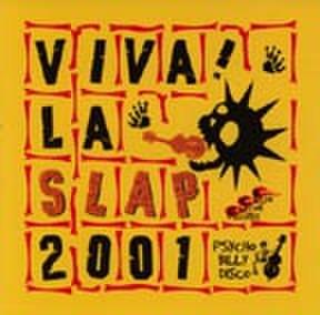 VIVA LA SLAP 2001