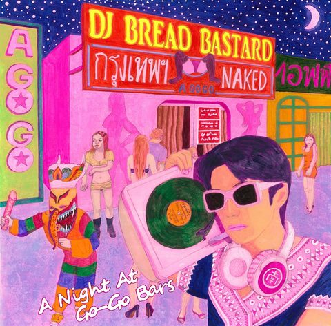 DJ BREAD BASTARD/A NIGHT AT GO-GO BARS