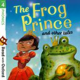 Read with Oxford: Stage 4: Traditional Tales : The Frog Prince and Other Tales
