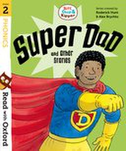 Read with Oxford: Stage 2: Biff, Chip and Kipper: Super Dad and Other Stories