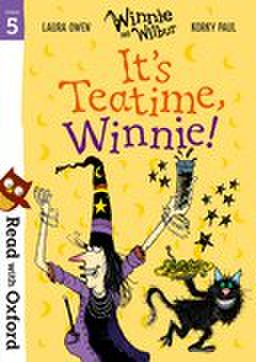 Read with Oxford: Stage 5: Winnie and Wilbur : It's Teatime Winnie!