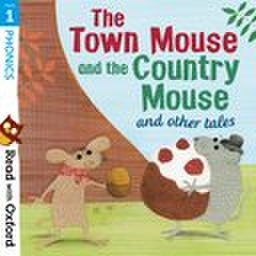Read with Oxford: Stage 1: Traditional Tales : The Town Mouse and the Country Mouse and Other Tales