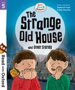 Read with Oxford: Stage 5: Biff, Chip and Kipper: The Strange Old House and Other Stories
