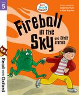 Read with Oxford: Stage 5: Biff, Chip and Kipper: Fireball in Sky and Other Stories