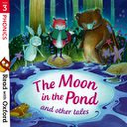 Read with Oxford: Stage 3: Traditional Tales : The Moon in the Pond and Other Tales