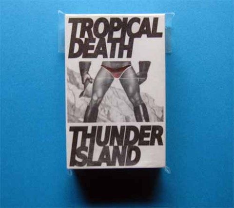 "Tropical Death ""Thunder Island"""